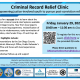 Photo of flyer announcing free virtual Criminal Record Relief Clinic this Friday, January 29, 2021 and how to register online.